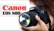 เผยจุดเด่นกล้อง Canon EOS 80D ตอบสนองทุกการถ่ายภาพ (มีคลิป)